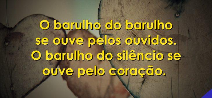O Silêncio é a melhor resposta ao coração